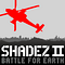 Shadez 2 - Battle for Earth