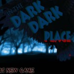 In The Dark Place Screenshot
