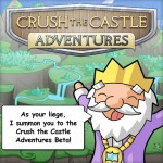 Crush the Castle - Adventure  Screenshot