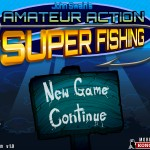 Amateur Action - Super Fishing Screenshot
