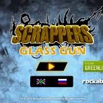 Scrappers. Glass Gun Screenshot